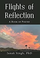 Flights of Reflection: A Book of Poetry