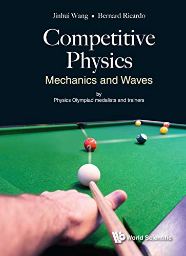 Competitive Physics: Mechanics And Waves (General Physics All Aspects) (English Edition)