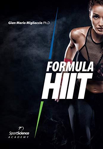 Formula HIIT. L'allenamento ad alta intensità per sport e fitness. Ediz. ampliata