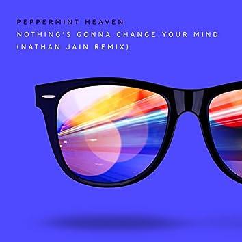 Nothing's Gonna Change Your Mind (Nathan Jain Remix)