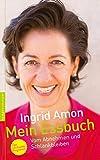 Mein Essbuch: Vom Abnehmen und Schlankbleiben - Das 10-Punkte Programm