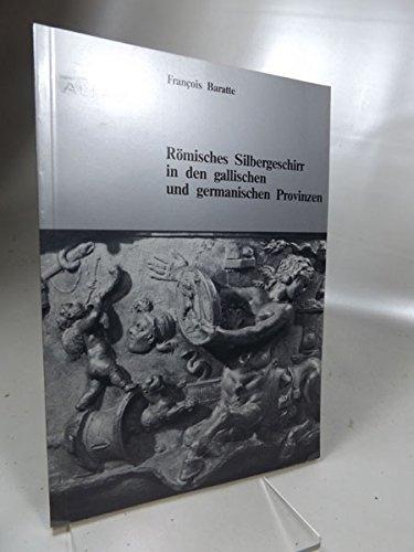 Römisches Silbergeschirr in den gallischen und germanischen Provinzen
