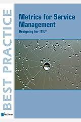 Metrics for Service Management:: Designing For ITIL (Best Practice) Kindle Edition