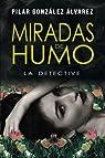 MIRADAS DE HUMO: LA DETECTIVE par Álvarez