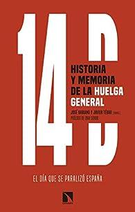 14D, historia y memoria de la huelga general: El día que se paralizó España par José Babiano Mora