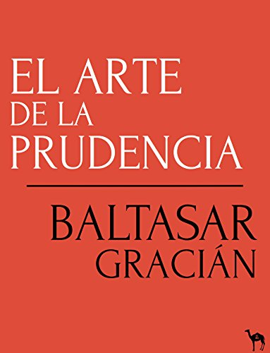 El Arte De La Prudencia Spanish Edition Ebook Gracián Baltasar Kindle Store