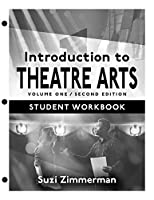 Introduction to Theatre Arts 1: Student Workbook
