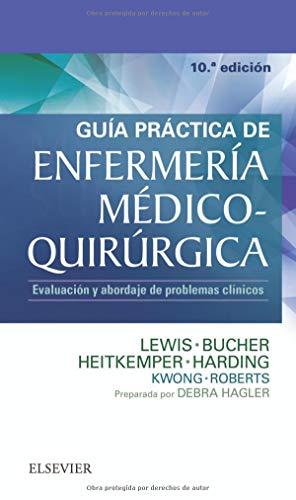 Guía práctica de Enfermería médico-quirúrgica (10ª ed.): Evaluación y abordaje de problemas c