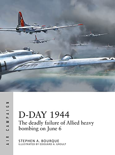 D-Day 1944: The deadly failure of Allied heavy bombing on June 6 (Air Campaign) (English Edition)