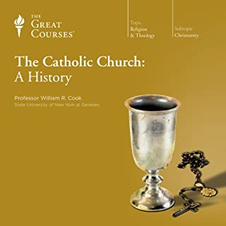 The Catholic Church: A History                   Written by:                                                                                                                                 William R. Cook,                                                                                        The Great Courses                               Narrated by:                                                                                                                                 William R. Cook                      Length: 19 hrs and 13 mins     15 ratings     Overall 4.6