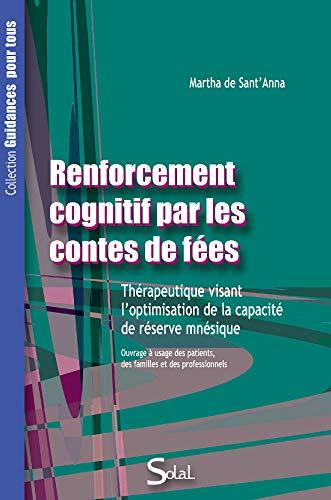 Renforcement cognitif par les contes de fées : Thérapeutique visant l'optimisation de la capacité de réserve mnésique PDF Books