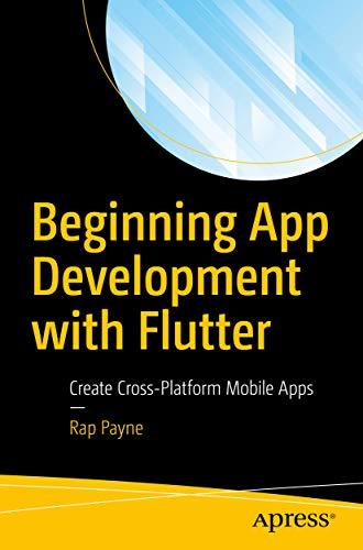 Beginning App Development with Flutter: Create Cross-Platform Mobile Apps (English Edition)