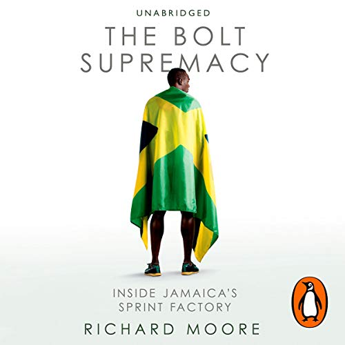 The Bolt Supremacy                   By:                                                                                                                                 Richard Moore                               Narrated by:                                                                                                                                 Richard Moore                      Length: 10 hrs and 34 mins     14 ratings     Overall 4.0