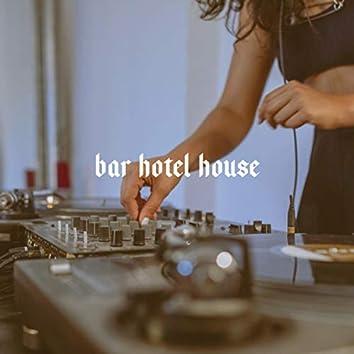 Bar Hotel House