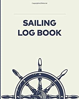 Sailing Log Book for day trips and voyages: The ideal companion for sailing, yachting craft and boat owners