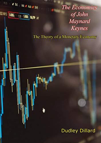 The Economics of John Maynard Keynes: The Theory of a Monetary Economy (English Edition)