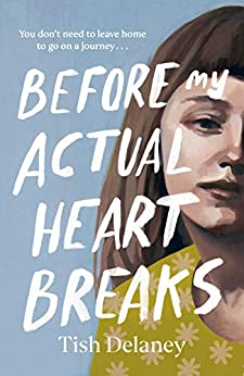 Before My Actual Heart Breaks by [Tish Delaney]