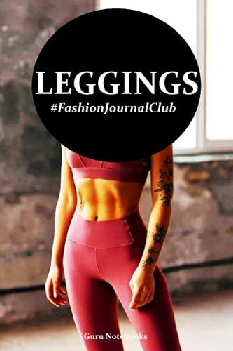 Leggings: Fashion Journal Club