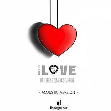 Deep Is Love (Acoustic Version)