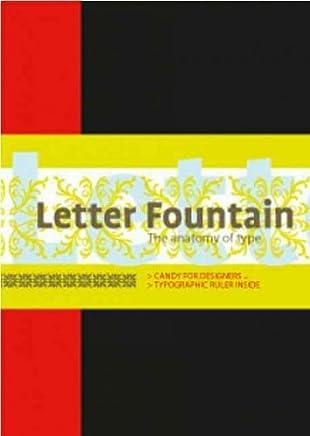 [(Letter Fountain: The Anatomy of Type )] [Author: Joep Pohlen] [Jun-2011]