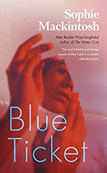 Blue Ticket by [Sophie Mackintosh]