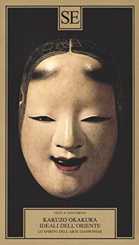 Ideali dell'Oriente. Lo spirito dell'arte giapponese