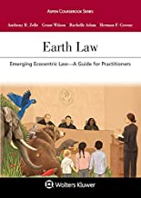 Earth Law: Emerging Ecocentric Law--A Guide for Practitioners (Aspen Coursebook Series) (English Edition)