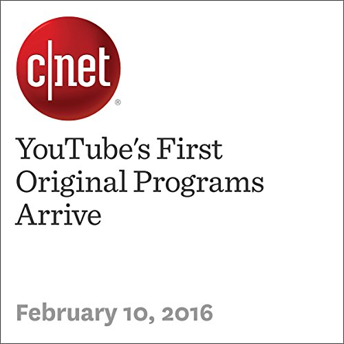 YouTube's First Original Programs Arrive audiobook cover art