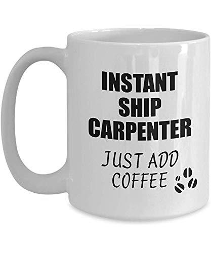 Envíe la taza de carpintero al instante Solo agregue café Idea de regalo divertida para el compañero de trabajo Presente Lugar de trabajo Broma Oficina Taza de té
