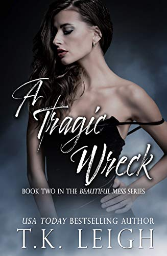 A Tragic Wreck: Beautiful Mess Trilogy Book 2