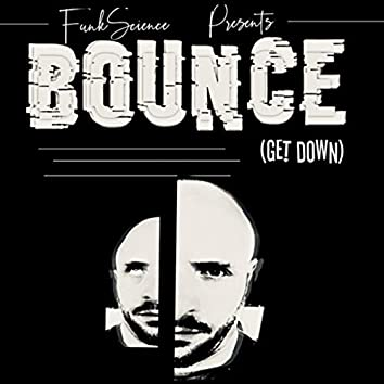 Bounce (Get Down)