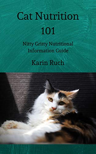 Cat Nutrition 101: Nitty Gritty Nutritional Information...
