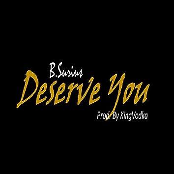 Deserve You