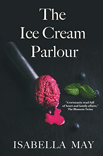 The Ice Cream Parlour: A delicious laugh-out-loud, feel-good romantic comedy - perfect for the holidays... (Foodie Romance Journeys) (English Edition)