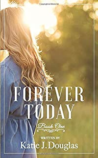Forever Today (Somewhere in Time)