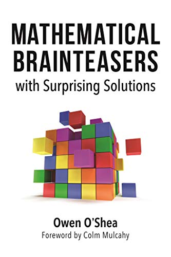 Mathematical Brainteasers with Surprising Solutions