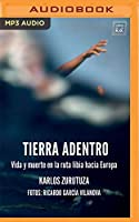 Tierra adentro/ Deep in the Land