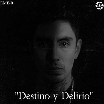 Destino y Delirio