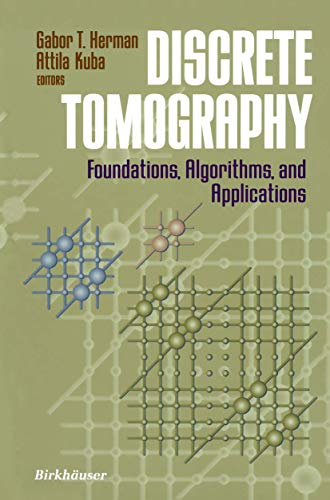 Discrete Tomography: Foundations, Algorithms, and Applications (Applied and Numerical Harmonic Analysis)