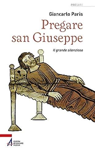 Pregare san Giuseppe. Il grande silenzioso