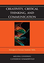 Creativity, Critical Thinking, and Communication: Strategies to Increase Students' Skills