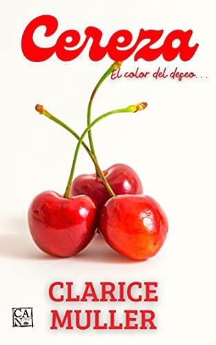 Cereza: El color del deseo de Clarice Muller