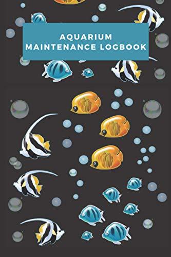 aquarium maintenance logbook: aquarium Daily Care Checklist - aquarium journal and Appointment diary with a weekly planner to record - Aquarium Maintenance & Daily Feeding Notebook,