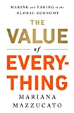 The Value of Everything: Making and Taking in the Global Economy (English Edition)
