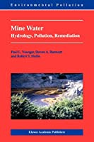 Mine Water: Hydrology, Pollution, Remediation (Environmental Pollution, 5)