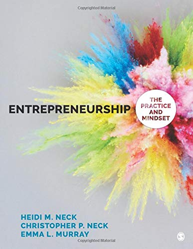 Compare Textbook Prices for Entrepreneurship: The Practice and Mindset 1 Edition ISBN 9781483383521 by Neck, Heidi M.,Neck, Christopher P.,Murray, Emma L.