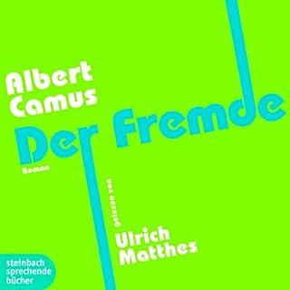 Der Fremde                   Autor:                                                                                                                                 Albert Camus                               Sprecher:                                                                                                                                 Ulrich Matthes                      Spieldauer: 3 Std. und 43 Min.     276 Bewertungen     Gesamt 4,5