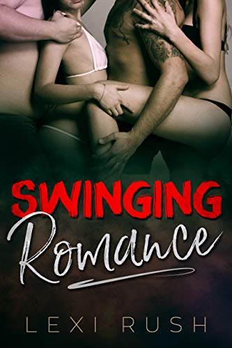 Swinging Romance: (Hotwife Cuck, Voyeurism Sex, Taboo Cheating, Cyber Sex, Swinging First Time, Hotwife Ménage, Double Teamed Sex, Lust Books) (English Edition)