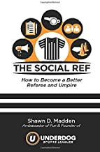 the Social Ref: How to Become a Better Referee and Umpire