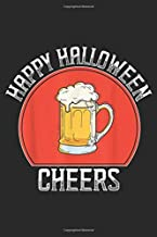 Happy Halloween Cheers: Happy Halloween Cheers fun Trick or Treat Journal/Notebook Blank Lined Ruled 6x9 100 Pages